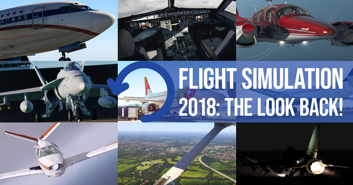 Flight Simulation 2018: The Look Back